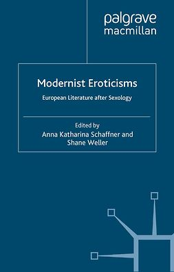 Schaffner, Anna Katharina - Modernist Eroticisms, ebook