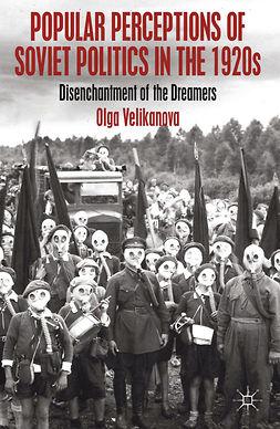 Velikanova, Olga - Popular Perceptions of Soviet Politics in the 1920s, e-bok