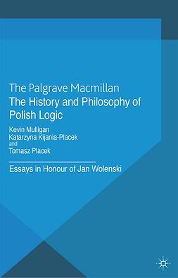 Kijania-Placek, Katarzyna - The History and Philosophy of Polish Logic, ebook