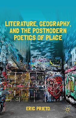 Prieto, Eric - Literature, Geography, and the Postmodern Poetics of Place, e-bok