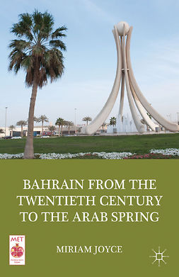 Joyce, Miriam - Bahrain from the Twentieth Century to the Arab Spring, ebook
