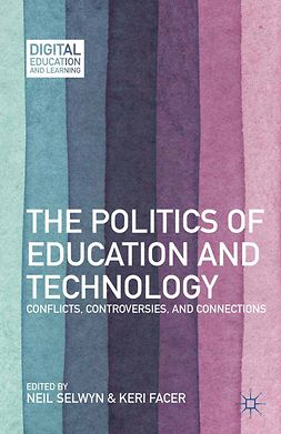 Facer, Keri - The Politics of Education and Technology, e-bok
