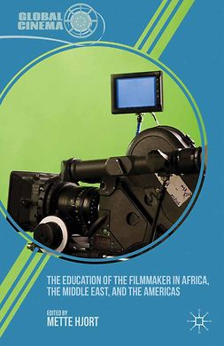 Hjort, Mette - The Education of the Filmmaker in Africa, the Middle East, and the Americas, ebook