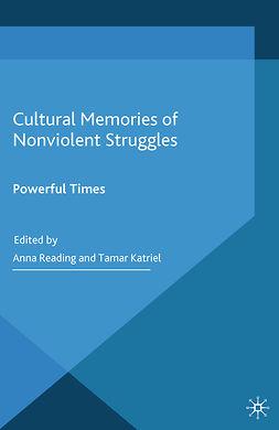 Katriel, Tamar - Cultural Memories of Nonviolent Struggles, e-bok