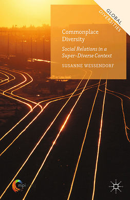 Wessendorf, Susanne - Commonplace Diversity: Social Relations in a Super-Diverse Context, ebook
