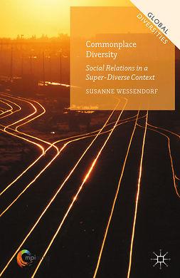 Wessendorf, Susanne - Commonplace Diversity: Social Relations in a Super-Diverse Context, ebook