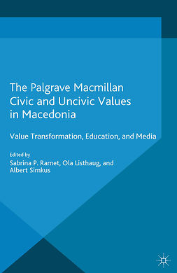 Listhaug, Ola - Civic and Uncivic Values in Macedonia, e-kirja