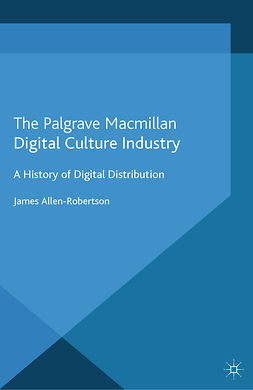 Allen-Robertson, James - Digital Culture Industry, e-kirja