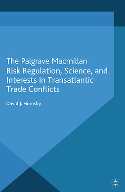 Hornsby, David J. - Risk Regulation, Science, and Interests in Transatlantic Trade Conflicts, ebook