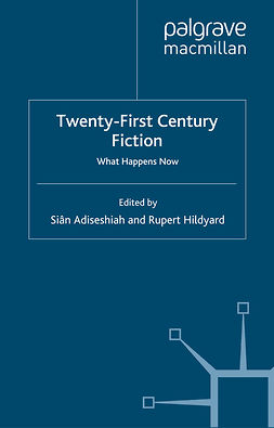 Adiseshiah, Siân - Twenty-First Century Fiction, ebook