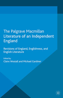 Gardiner, Michael - Literature of an Independent England, e-kirja