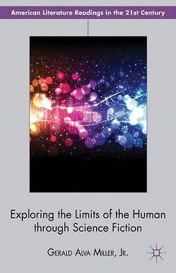Miller, Gerald Alva - Exploring the Limits of the Human through Science Fiction, e-kirja