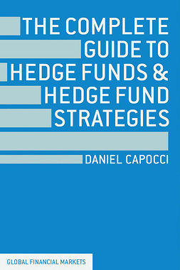 Capocci, Daniel - The Complete Guide to Hedge Funds and Hedge Fund Strategies, e-bok