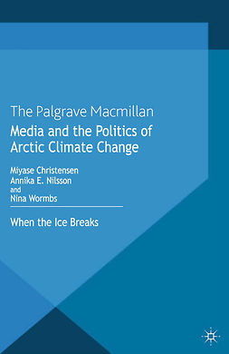 Christensen, Miyase - Media and the Politics of Arctic Climate Change, ebook