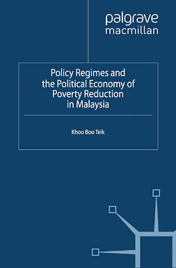 Teik, Khoo Boo - Policy Regimes and the Political Economy of Poverty Reduction in Malaysia, ebook