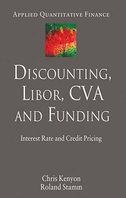 Kenyon, Chris - Discounting, LIBOR, CVA and Funding, ebook