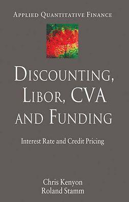 Kenyon, Chris - Discounting, LIBOR, CVA and Funding, e-kirja