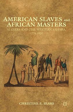 Sears, Christine E. - American Slaves and African Masters, ebook