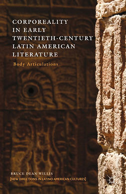 Willis, Bruce Dean - Corporeality in Early Twentieth-Century Latin American Literature, e-bok