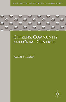 Bullock, Karen - Citizens, Community and Crime Control, e-bok