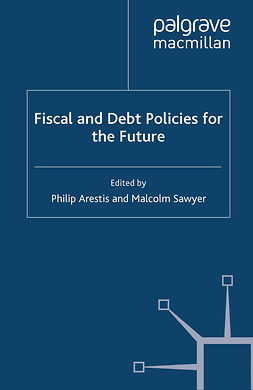 Arestis, Philip - Fiscal and Debt Policies for the Future, e-bok