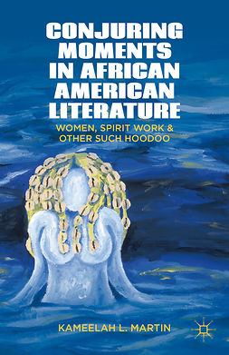 Martin, Kameelah L. - Conjuring Moments in African American Literature, ebook