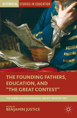 "Justice, Benjamin - The Founding Fathers, Education, and ""The Great Contest"", ebook"