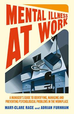 Furnham, Adrian - Mental Illness at Work, e-kirja