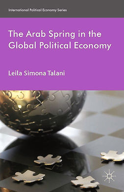 Talani, Leila Simona - The Arab Spring in the Global Political Economy, e-kirja