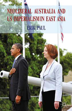 Paul, Erik - Neoliberal Australia and US Imperialism in East Asia, ebook