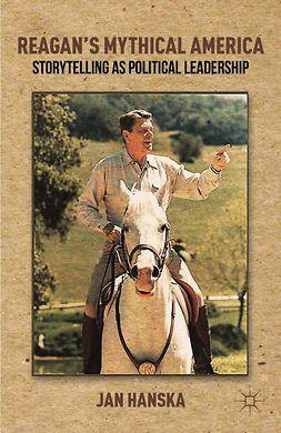 Hanska, Jan - Reagan's Mythical America, ebook