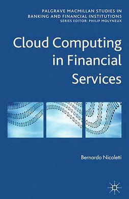 Nicoletti, Bernardo - Cloud Computing in Financial Services, ebook