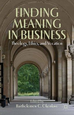 Okonkwo, Bartholomew C. - Finding Meaning in Business, ebook