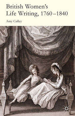 Culley, Amy - British Women's Life Writing, 1760–1840, ebook