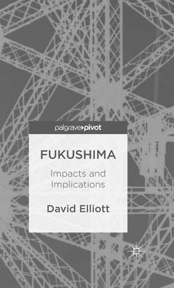 Elliott, David - Fukushima: Impacts and Implications, ebook