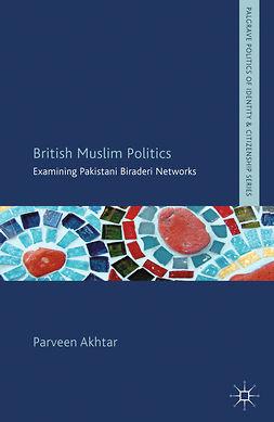 Akhtar, Parveen - British Muslim Politics, e-bok