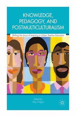 Wilgus, Gay - Knowledge, Pedagogy, and Postmulticulturalism, ebook