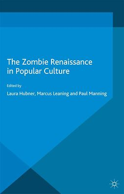 Hubner, Laura - The Zombie Renaissance in Popular Culture, ebook