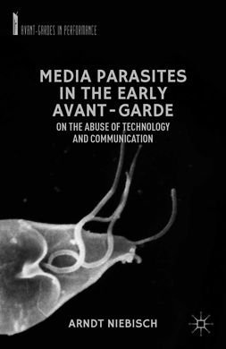 Niebisch, Arndt - Media Parasites in the Early Avant-Garde, e-kirja