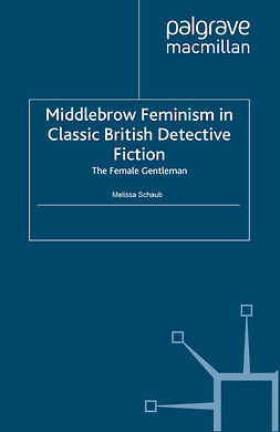 Schaub, Melissa - Middlebrow Feminism in Classic British Detective Fiction, e-bok