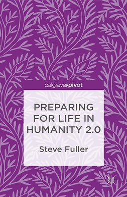 Fuller, Steve - Preparing for Life in Humanity 2.0, ebook