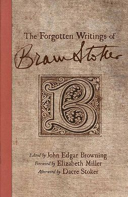 Browning, John Edgar - The Forgotten Writings of Bram Stoker, ebook