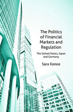Konoe, Sara - The Politics of Financial Markets and Regulation, ebook