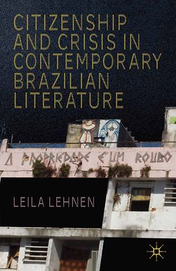 Lehnen, Leila - Citizenship and Crisis in Contemporary Brazilian Literature, ebook