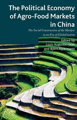 Alpermann, Björn - The Political Economy of Agro-Food Markets in China, ebook