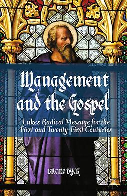 Dyck, Bruno - Management and the Gospel, ebook