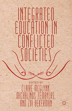 Bekerman, Zvi - Integrated Education in Conflicted Societies, ebook