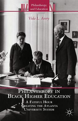 Avery, Vida L. - Philanthropy in Black Higher Education, ebook
