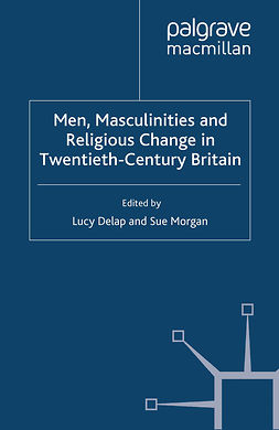 Delap, Lucy - Men, Masculinities and Religious Change in Twentieth-Century Britain, e-kirja