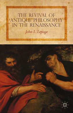 Lepage, John L. - The Revival of Antique Philosophy in the Renaissance, ebook